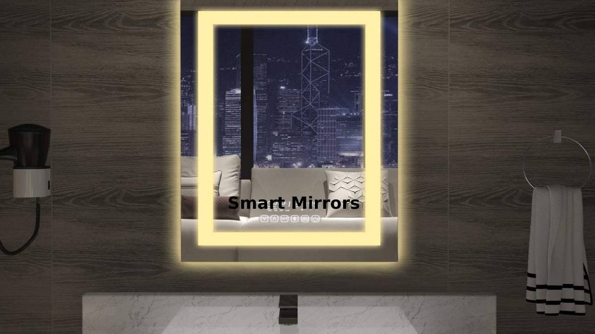 Smart Mirrors- The Smart Mirrors That Change Purchasing Decision.