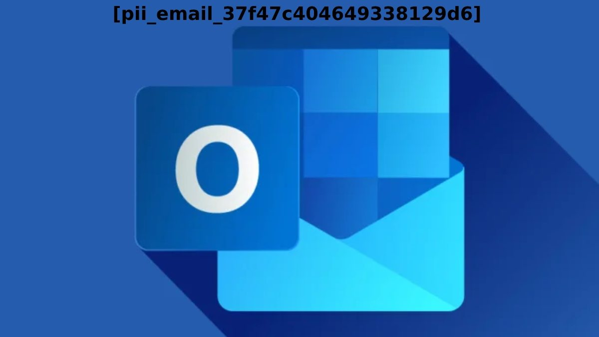 How to solve this [pii_email_37f47c404649338129d6]