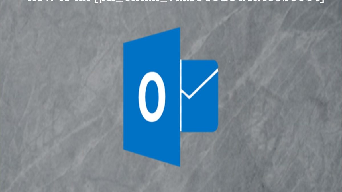 how to fix [pii_email_7aa1063d0d4a455b59e4]
